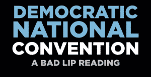 dnc bad lip reading
