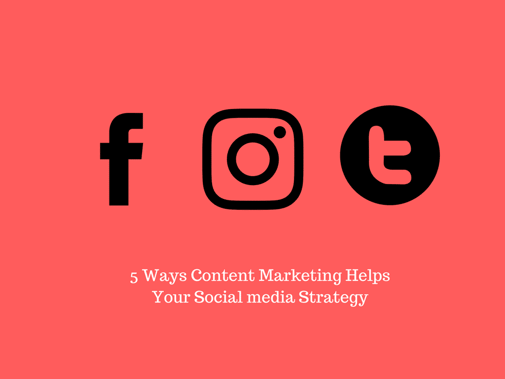 Featured image for 5 Ways Content Marketing Helps Your Social media Strategy