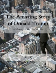 The Amazing Story of Donald Trump