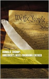 Donald Trump: America's Next Founding Father