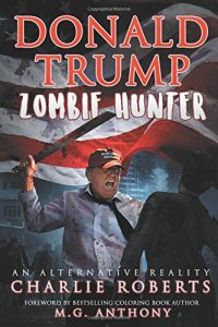 Donald Trump: Zombie Hunter